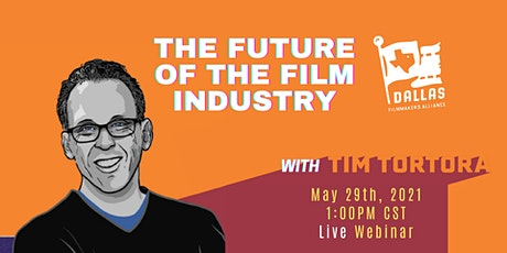 The Future Of The Film Industry With Tim Tortora tickets