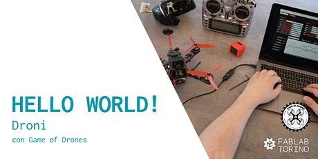 Hello World Droni: flight controller & more con Game of Drones tickets