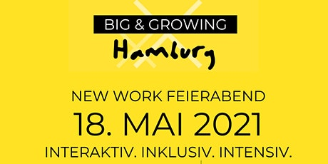 BIG&GROWING Hamburg - New Work Feierabend Tickets