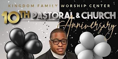 Kingdom Family Worship Center - 10th Pastoral & Church Anniversary tickets