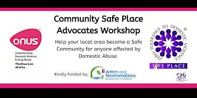 Community Safe Place Advocates Workshop – Antrim & Newtownabbey