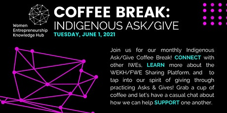 COFFEE BREAK: June Indigenous Ask/Give tickets