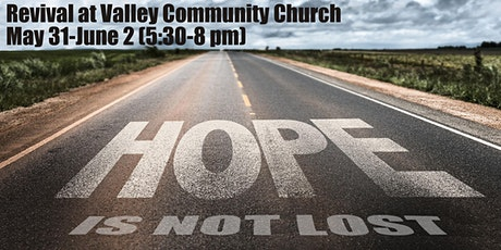 Hope is Not Lost: Revival at Valley Community Church tickets