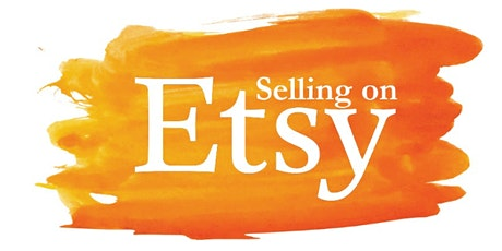 Selling Online On Etsy (2 classes) tickets