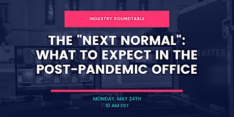 """Exploring The """"Next Normal"""": What to Expect in the Post-Pandemic Office tickets"""