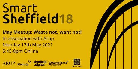 SmartSheffield #18 - Waste not, want not! tickets