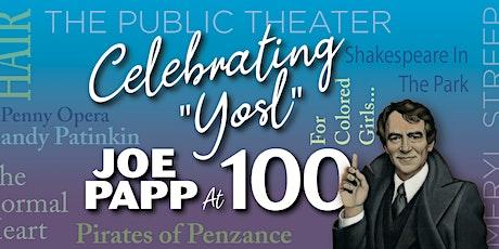 Celebrating 'Yosl' – Joe Papp at 100 Gala + Exclusive VIP Reception tickets
