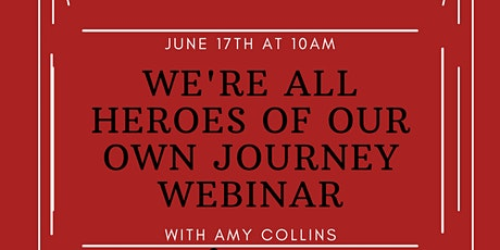 We're all Heroes of our Own Journey Webinar with Amy Collins tickets