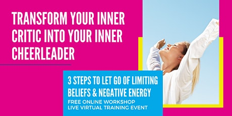 TRANSFORM YOUR INNER CRITIC INTO YOUR INNER CHEERLEADER WORKSHOP S. LEANDRO tickets
