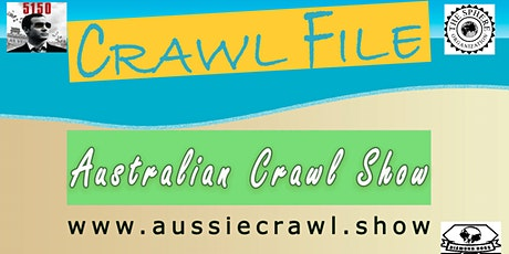 Crawl File - The Australian Crawl Experience tickets