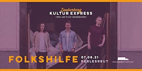 Folkshilfe • Perlesreut • Zauberberg Kultur Express Tickets