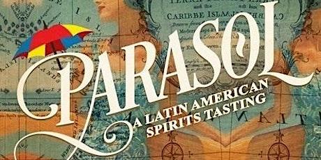 PARASOL: A Latin American Spirits Tasting tickets