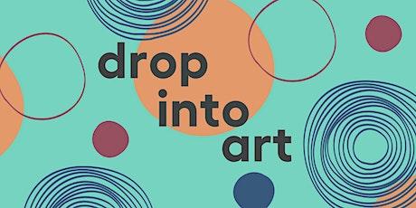 Drop into Art tickets
