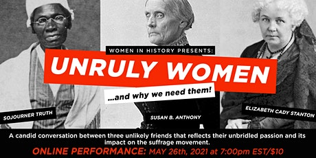 UNRULY WOMEN…and WHY WE NEED THEM tickets