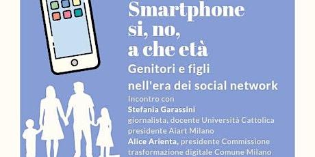 Smartphone si', smartphone no, a che età, nell'era dei social network biglietti