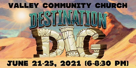 Destination Dig: VBS at Valley Community Church tickets