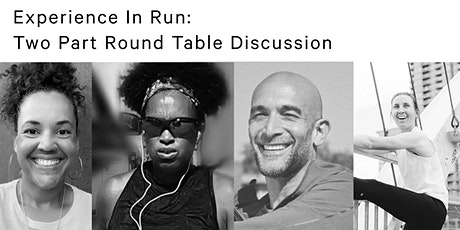 Experience In Run: Two Part Round Table Discussion tickets