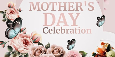 MOTHER'S DAY CELEBRATION tickets