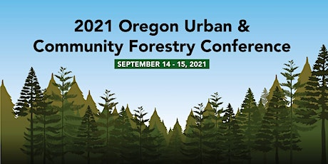 2021 Oregon Urban & Community Forestry Conference tickets