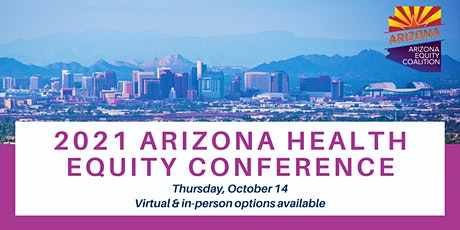 2021 Arizona Health Equity Conference tickets