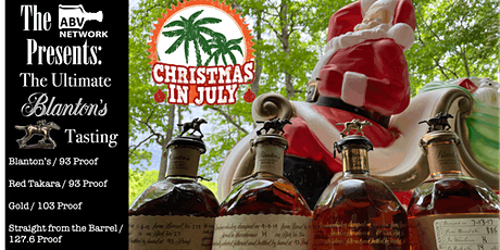Christmas in July / The Ultimate Blanton's Bourbon Tasting (4 Samples!) tickets