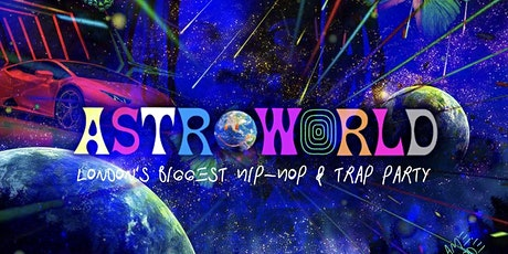 ASTROWORLD - London's Biggest Hip-Hop Party tickets