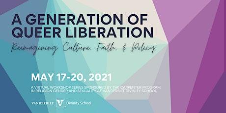 A Generation of Queer Liberation: Reimaginig Culture, Faith, & Policy entradas