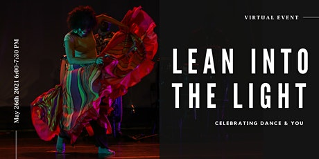 Lean into the Light: Celebrating Dance & You tickets