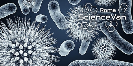 ROMA SCIENCE VAN 2021 - Virus e Batteri biglietti