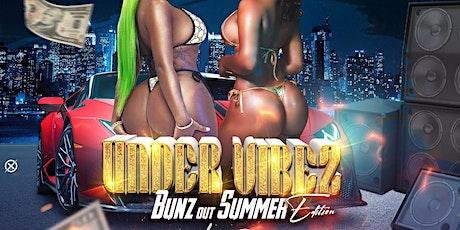 Under Vibez BUNZ OUT: Summer Edition tickets