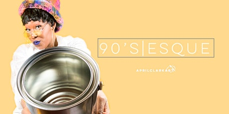 90's-Esque | Art, Music & Vibes tickets