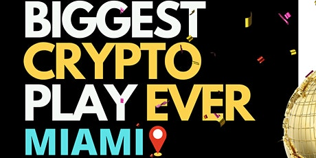 Biggest Crypto Play Ever Live From Miami tickets