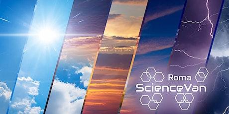 ROMA SCIENCE VAN 2021 - Il cielo è sempre più blu biglietti