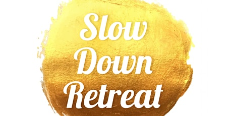 Slow Down Retreat tickets