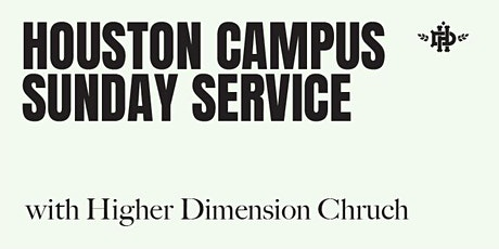 Higher Dimension Sunday Service tickets