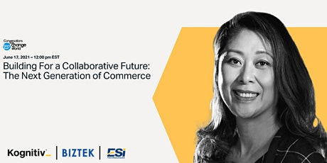 Building For a Collaborative Future. The Next Generation of Commerce tickets