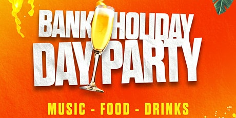 Bank Holiday Day Party tickets
