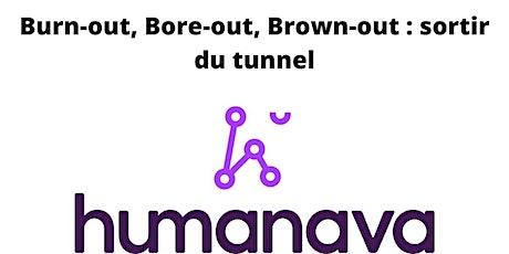 Burn-out, Bore-out, Brown-out : sortir du tunnel billets