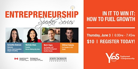 Entrepreneurship Speaker Series: In It To Win It - How to Fuel Growth tickets
