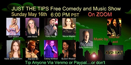 "May 16th ""Just the Tips"" Free Comedy and Music Show tickets"