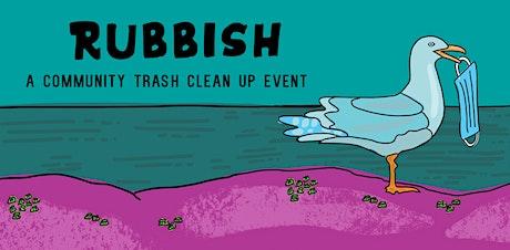 Rubbish  - A Community Trash Pickup Series tickets