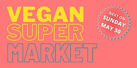 Vegan Super Market tickets