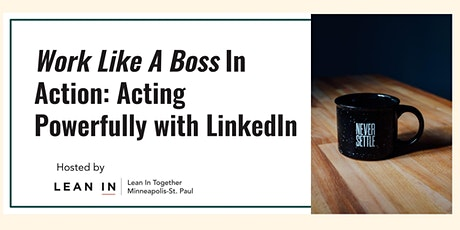Work Like a Boss: Acting Powerfully with LinkedIn tickets