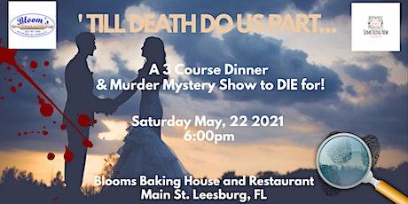 'Til Death Do Us Part - An Interactive LIVE Murder Mystery Dinner tickets