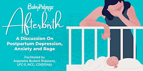 Afterbirth:  A Discussion on Postpartum Depression, Anxiety, and Rage tickets