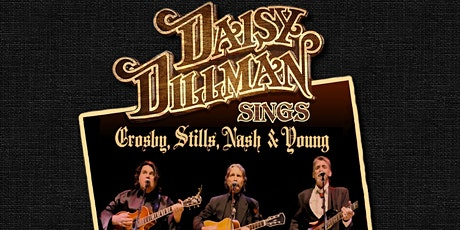 Daisy Dillman Band Sings Crosby, Stills, Nash and Young tickets