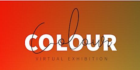 """""""Colour"""" Virtual Exhibition tickets"""