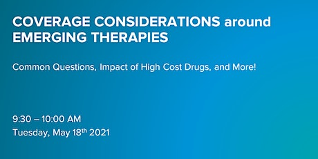 Coverage Considerations around Emerging Therapies tickets