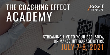 The Coaching Effect Academy by EcSell Institute, July 2021 tickets