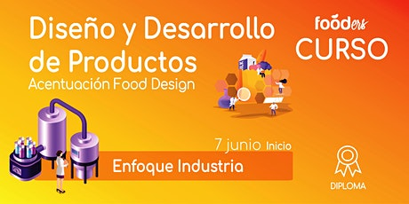 Diseño y Desarrollo de Productos  Food Design Enfoque Industria boletos